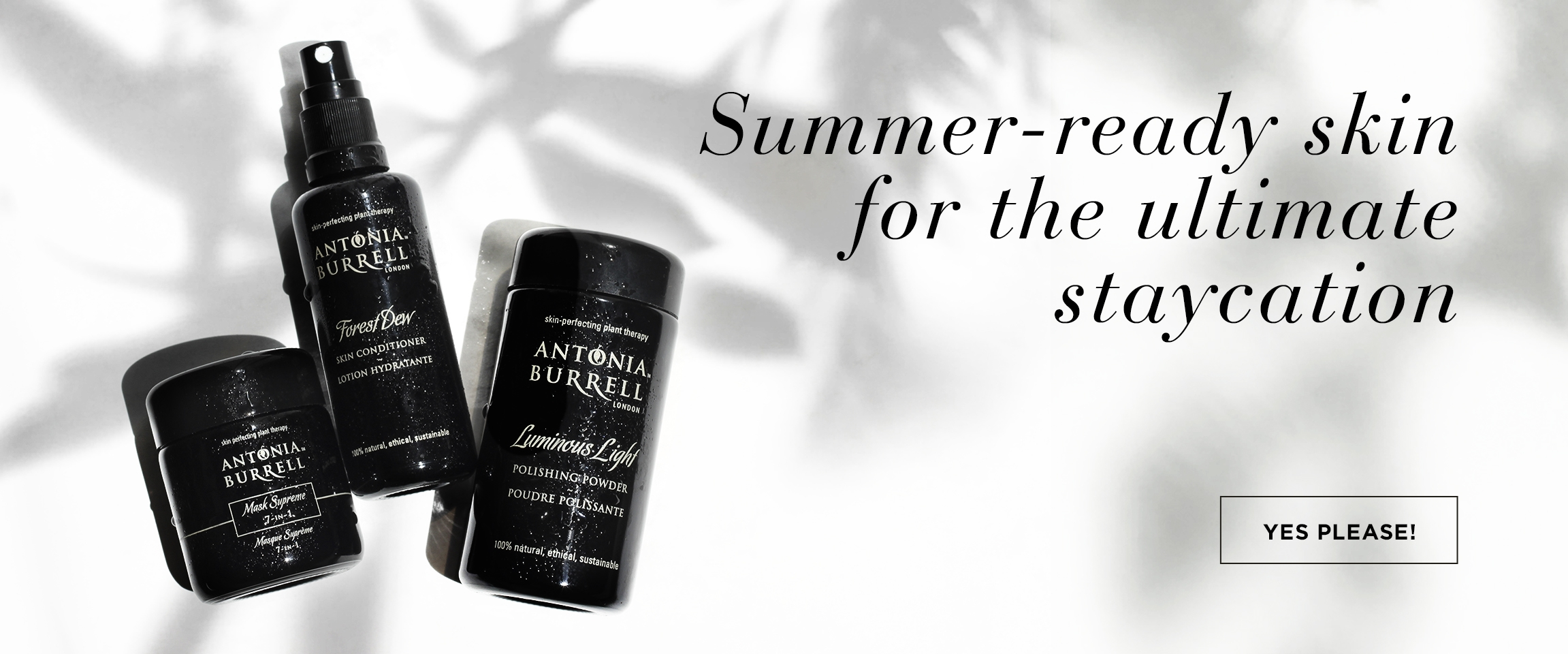 Antonia Burrell Summer Ready skin for the ultimate staycation